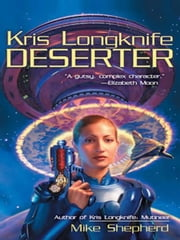 Kris Longknife: Deserter ebook by Mike Shepherd