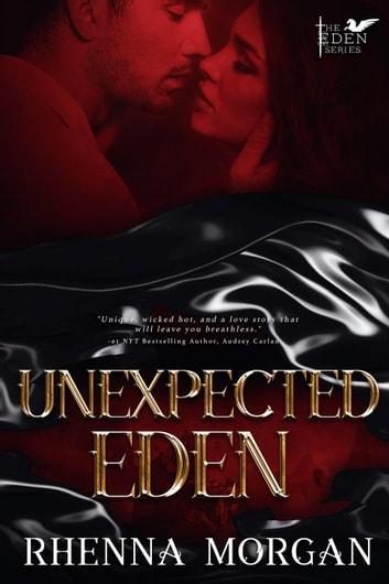 Unexpected Eden - The Eden Series, #1 ebook by Rhenna Morgan