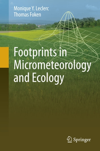 Footprints in Micrometeorology and Ecology ebook by Monique Y. Leclerc,Thomas Foken