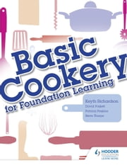 Basic Cookery for Foundation Learning ebook by Keyth Richardson