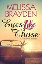 Eyes Like Those ebook by Melissa Brayden
