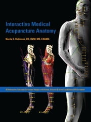 Interactive Medical Acupuncture Anatomy ebook by Robinson, Narda G.