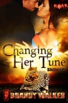 Changing Her Tune - Shifter U ebook by Brandy Walker
