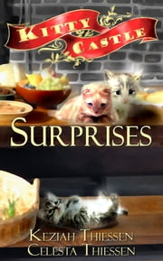 Surprises: Kitty Castle Series ebook by Celesta Thiessen