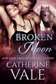 Broken Moon (BBW Werewolf Paranormal Romance) ebook by Catherine Vale