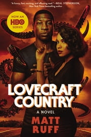 Lovecraft Country - A Novel ebook by Matt Ruff