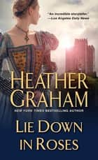 Lie Down in Roses ebook by Heather Graham