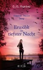 Shadow Falls Camp - Erwählt in tiefster Nacht ebook by C.C. Hunter, Tanja Hamer