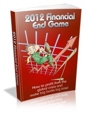 2012 Financial End Game ebook by Sven Hyltén-Cavallius