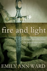 Fire and Light ebook by Emily Ann Ward