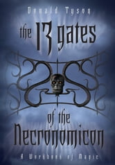 The 13 Gates of the Necronomicon - A Workbook of Magic ebook by Donald Tyson
