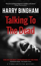 Talking to the Dead - Fiona Griffiths Mystery Series, #1 ebook by Harry Bingham