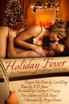 Holiday Fever Bundle ebook by Lori King,Caitlyn O'Leary,KD Jones,Elle Boon,Bryce Evans
