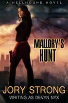 Mallory's Hunt ebook by
