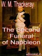 The Second Funeral of Napoleon ebook by W. M. Thackeray