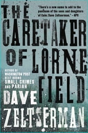 The Caretaker of Lorne Field: A Novel ebook by Dave Zeltserman