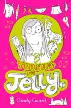 Turning to Jelly - Animated Ebook Edition ebook by Candy Guard, Candy Guard