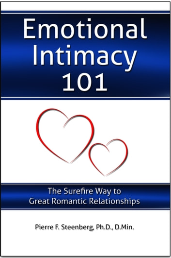 Emotional Intimacy 101 - The Surefire Way to Great Romantic Relationships ekitaplar by Pierre Steenberg