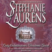 Lady Osbaldestone's Christmas Goose - Lady Osbaldestone's Christmas Chronicles, Volume 1: 1810 audiobook by Stephanie Laurens