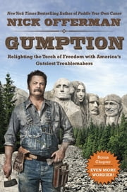 Gumption - Relighting the Torch of Freedom with America's Gutsiest Troublemakers ebook by Nick Offerman