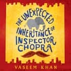 The Unexpected Inheritance of Inspector Chopra audiobook by Vaseem Khan
