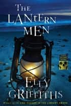 The Lantern Men ebook by Elly Griffiths