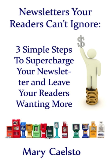 Newsletters Your Readers Can't Ignore: Three Simple Steps To Supercharge Your Newsletter And Leave Readers Wanting More ebook by Charmed Chicken