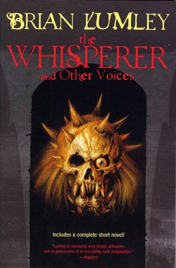 The Whisperer and Other Voices - Short Stories and a Novella ebook by Brian Lumley