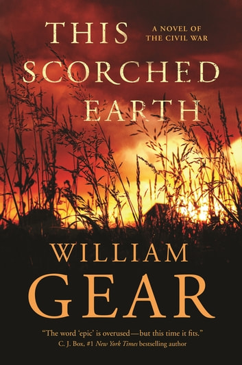 This Scorched Earth - A Novel of the Civil War and the American West ebook by William Gear