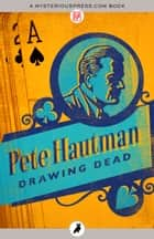 Drawing Dead ebook by Pete Hautman