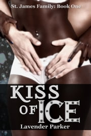 Kiss of Ice ebook by Lavender Parker