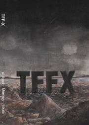 TFF-X: Ten years of The Future Fire ebook by Djibril al-Ayad,Cécile Matthey,Valeria Vitale