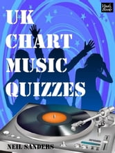 UK Chart Music Quizzes - Trivia for music lovers with a Kobo ebook by Neil Sanders