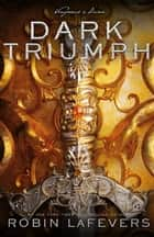 Dark Triumph ebook by Robin LaFevers