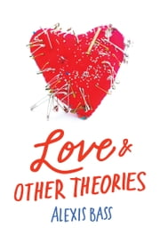 Love and Other Theories ebook by Alexis Bass