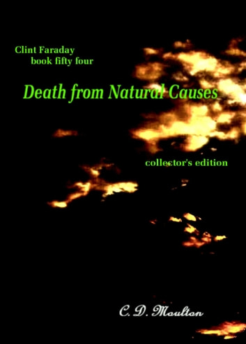 Clint Faraday Mysteries Book 54: Death From Natural Causes Collector's Edition ebook by CD Moulton