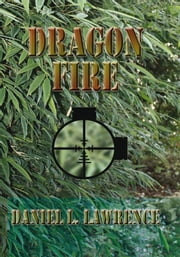 Dragon Fire ebook by Daniel L. Lawrence