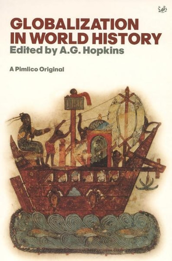Globalisation In World History ebook by A G Hopkins