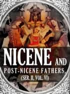 Nicene And Post Nicene Fathers, Ser. II, Vol. VI ebook by Philip Schaff