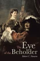 The Eye of the Beholder ebook by Robert C. Novarro