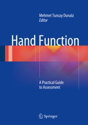 Hand Function - A Practical Guide to Assessment ebook by Mehmet Tuncay Duruöz