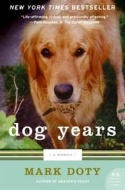 Dog Years - A Memoir ebook by Mark Doty