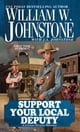 Support Your Local Deputy ebook by William W. Johnstone,J.A. Johnstone