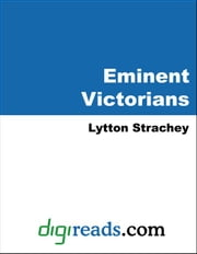 Eminent Victorians ebook by Strachey, Lytton