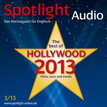 Englisch lernen Audio - Hollywood 2013 - Spotlight Audio 3/13 - Hollywood 2013 audiobook by Spotlight Verlag