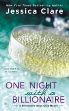 One Night With a Billionaire - A Billionaire Boys Club Novel ebook by Jessica Clare