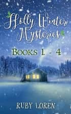Holly Winter Mysteries Books 1 - 4 eBook by Ruby Loren