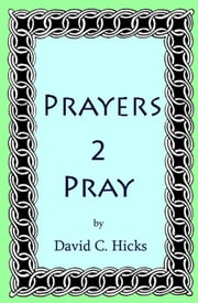 Prayers 2 Pray ebook by David Hicks