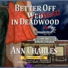Better Off Dead in Deadwood audiobook by Ann Charles
