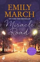 Miracle Road: Eternity Springs Book 7 - A heartwarming, uplifting, feel-good romance series ebook by Emily March